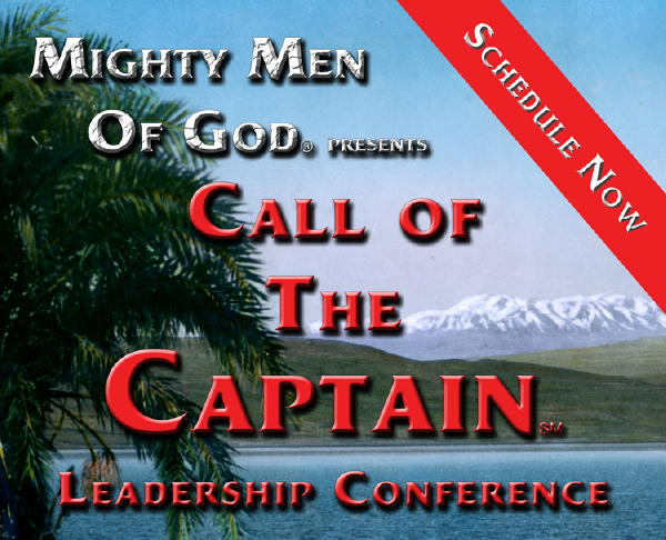 "Mighty Men Of God Presents ""Call of the Captain"" Leadership Conference"